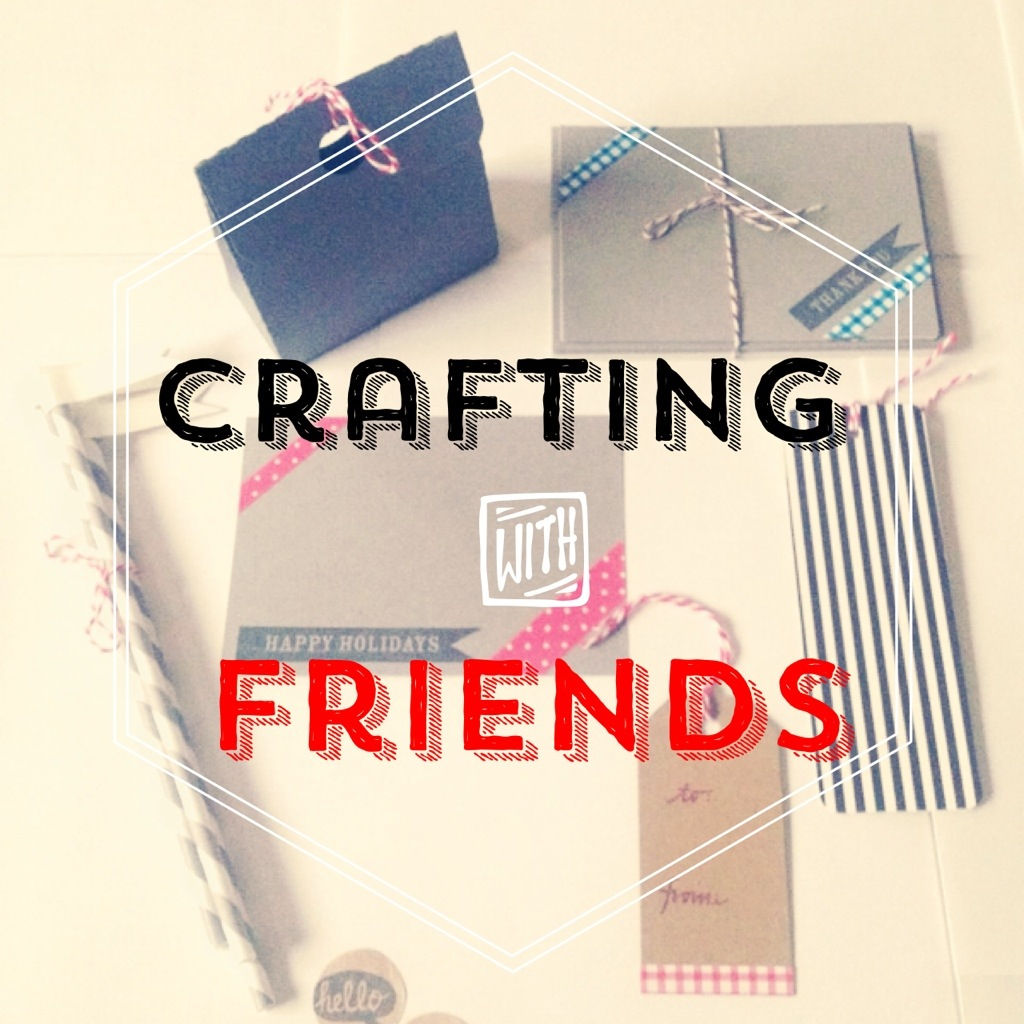 Thoughts: {Crafting with Friends}