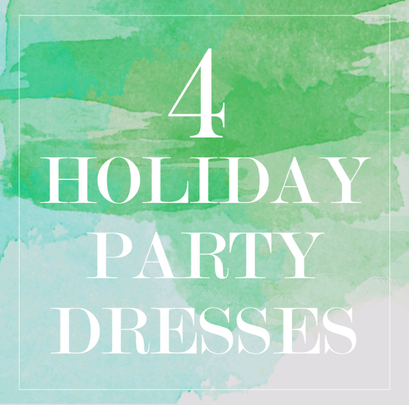 Which dress would you pick? 4 Holiday Dresses