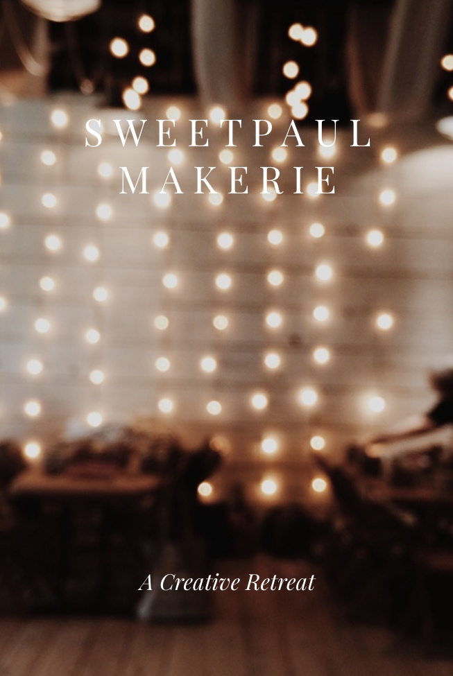 The Makerie with Sweet Paul - A Creative Retreat