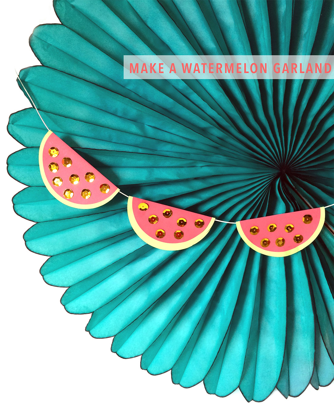 Featured Post: Watermelon Garland DIY