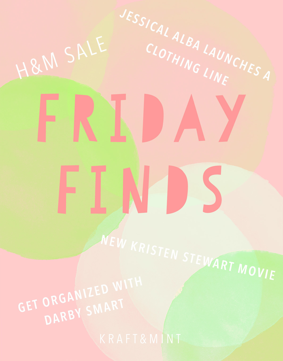 Friday Finds - H&M Sale, Jessica Alba Launches clothing line, New Kristen Stewart movie and more kraft&mint