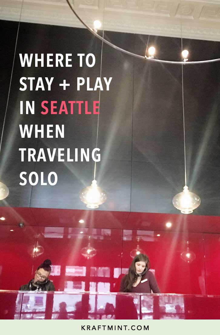 Weekend getaway: where to stay and play in Seattle when traveling solo