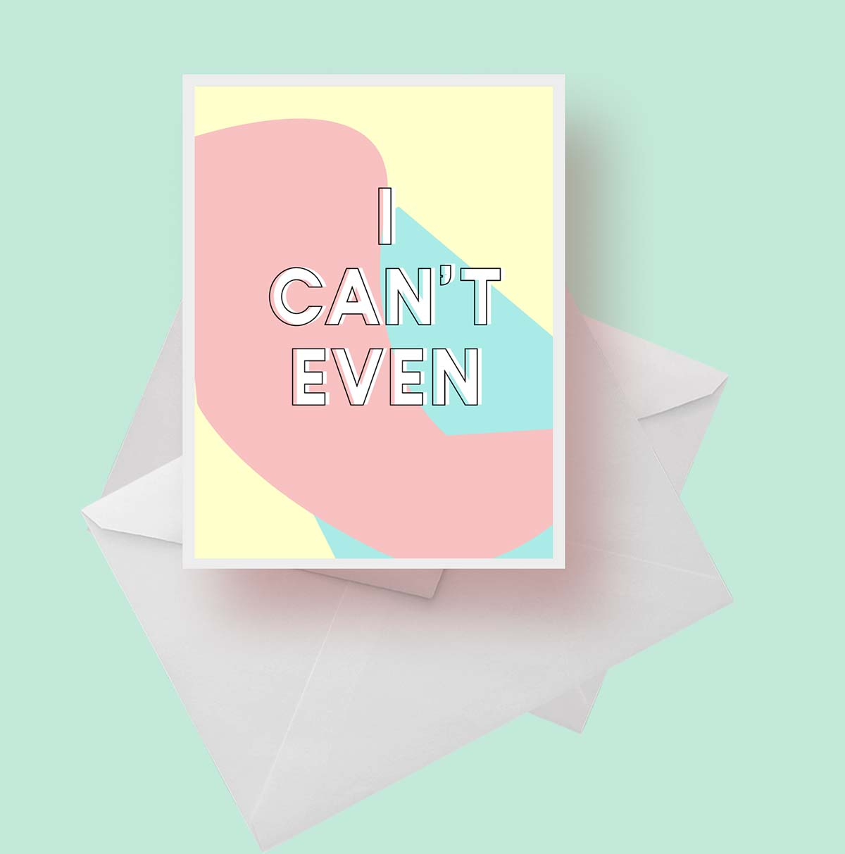 "Daily Greeting Card Project Day Twenty "" I can't even"""